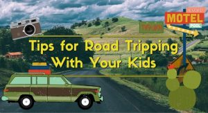 Tips for Road Tripping With Your Kids