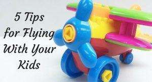 5 Tips for Flying With Your Kids
